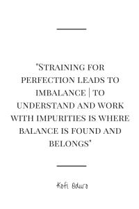 Imperfection:Perfection Kofi