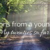 Lessons from a young life