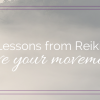 Learn Reiki: Love your movements