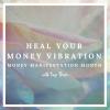 Heal your money vibration